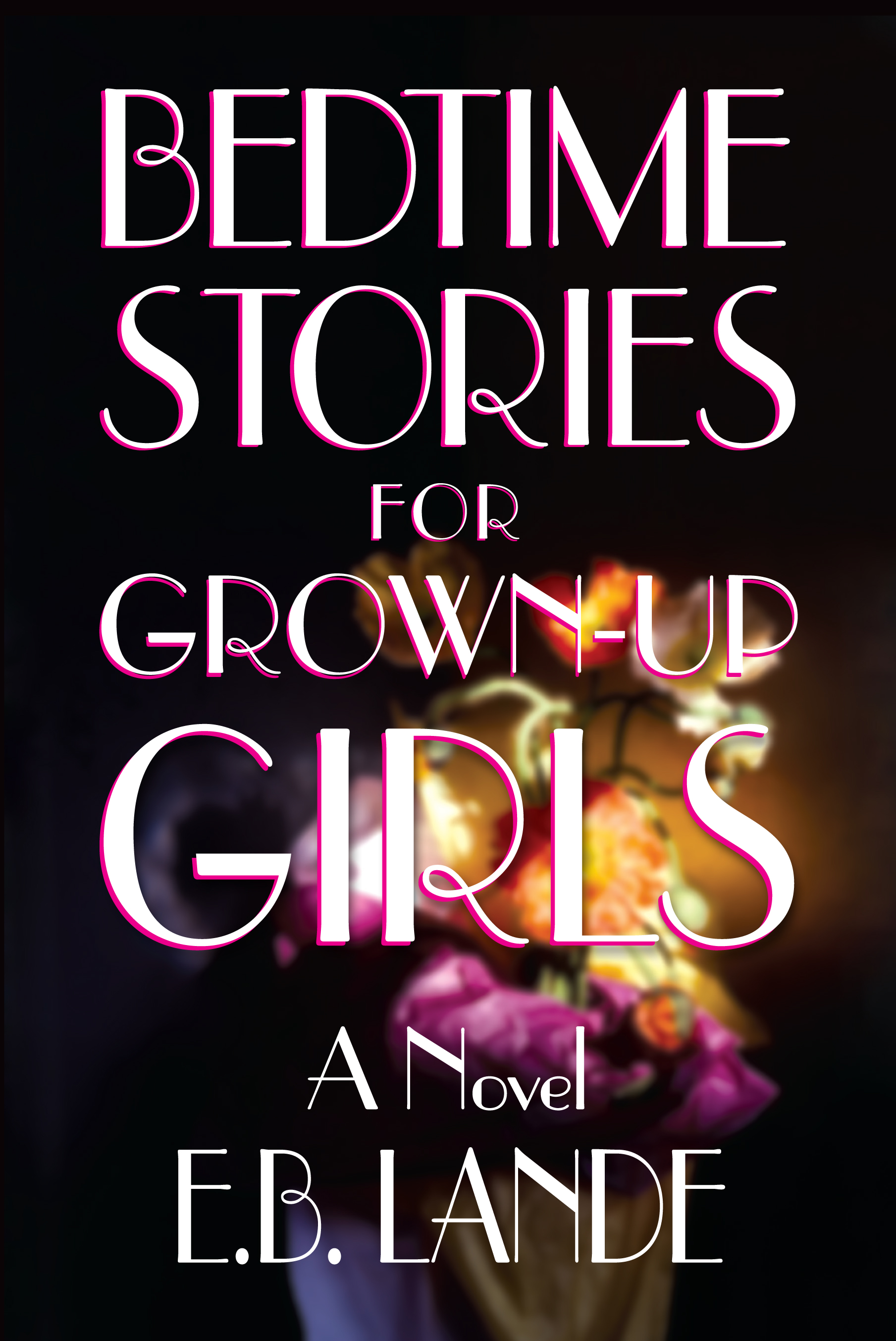Bedtime Stories For Grown-up Girls